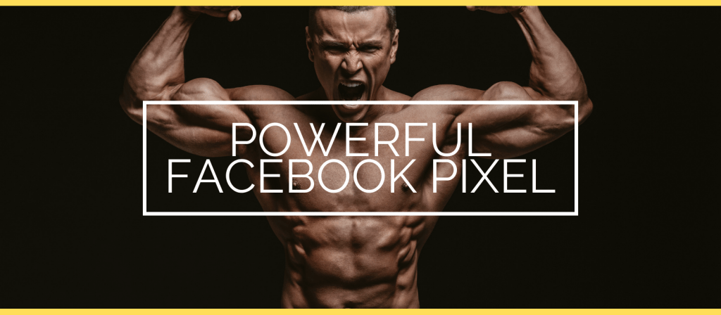 Powerful Facebook Pixel