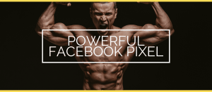 Powerful Facebook Pixel